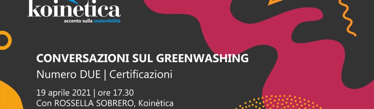 Conversazioni sul greenwashing | Numero Due | Certificazioni