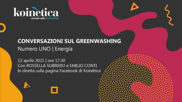 Conversazioni sul greenwashing | Numero Uno | Energia